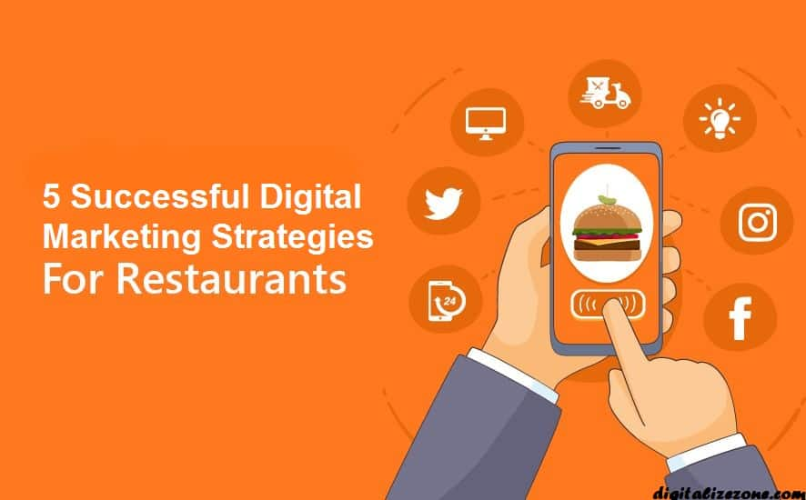 5 Successful Digital Marketing Strategies For Restaurants